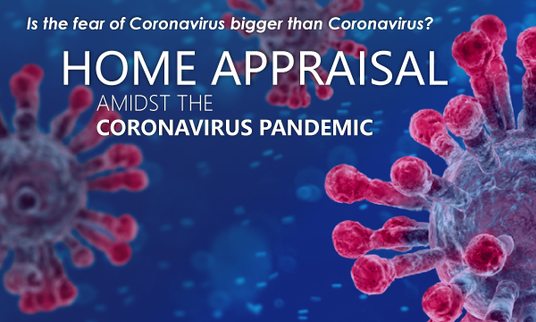 Home Appraisal Amidst the Coronavirus Pandemic